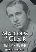 Malcolm St. Clair His Films, 1915-1948