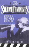 Silent Feminist America's First Women Directors