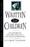 Written for Children An Outline of English-Language Children's Literature