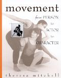 Movement From Person to Actor to Character