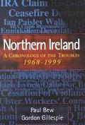Northern Ireland A Chronology of the Troubles, 1968 - 1999