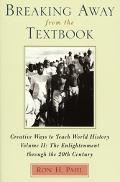 Breaking Away from the Textbook Creative Ways to Teach World History  The Enlightenment Thro...