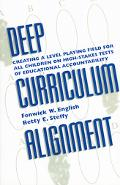 Deep Curriculum Alignment Creating a Level Playing Field for All Children on High-Stakes Tes...