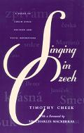 Singing in Czech A Guide to Czech Lyric Diction and Vocal Repertoire