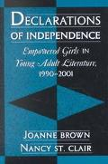 Declarations of Independence Empowered Girls in Young Adult Literature, 1990-2001