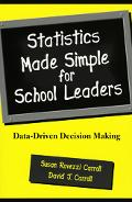 Statistics Made Simple for School Leaders Data-Driven Decision Making