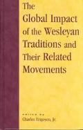 Global Impact of the Wesleyan Traditions and Their Related Movements