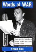 Words at War World War II Era Radio Drama and the Postwar Broadcasting Industry Blacklist