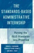 Standards-Based Administrative Internship Putting the Isllc Standards into Practice