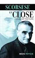 Scorsese Up Close A Study of the Films