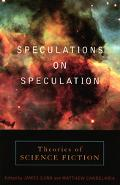 Speculations on Speculation Theories of Science Fiction