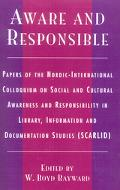 Aware and Responsible Papers of the Nordic-International Colloquium on Social and Cultural A...