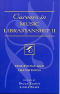 Careers in Music Librarianship II Traditions and Transitions
