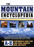 Mountain Encyclopedia An A - Z Compendium of More Than 2,300 Terms, Concepts, Ideas, and People