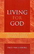 Living for God Eighteenth-Century Dutch Pietist Autobiography