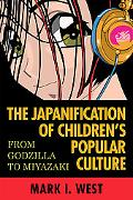 Japanification of Children's Popular Culture: From Godzilla to Miyazaki