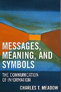 Messages, Meanings And Symbols The Communication of Information