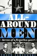 All-around Men Heroes of a Forgotten Sport