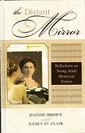 Distant Mirror Reflections on Young Adult Historical Fiction