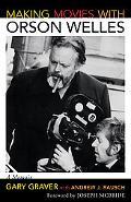 Making Movies with Orson Welles: A Memoir