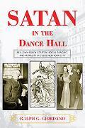 Satan in the Dance Hall: Rev. John Roach Straton, Social Dancing, and Morality in 1920s New ...