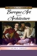Historical Dictionary of Baroque Art and Architecture