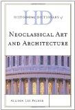 Historical Dictionary of Neoclassical Art and Architecture (Historical Dictionaries of Liter...