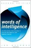 Words of Intelligence: An Intelligence Professional's Lexicon for Domestic and Foreign Threa...