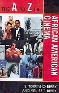The A to Z of African American Cinema (The a to Z Guide)