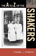 The A to Z of the Shakers (A to Z Guides)