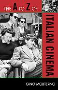 The A to Z of Italian Cinema (A to Z Guide Series)