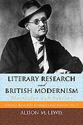 Literary Research and British Modernism: Strategies and Sources (Literary Research: Strategi...