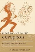 What Makes Music European : What Is European about Music