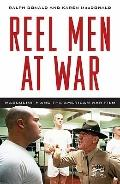 Reel Men at War : Masculinity and the American War Film