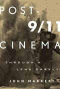 Post-9/11 Cinema : Through a Lens Darkly