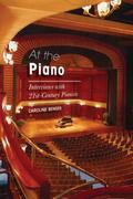 At the Piano : Interviews with 21st-Century Pianists