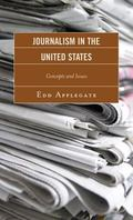 Journalism in the United States : Concepts and Issues