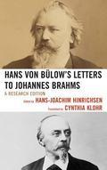 Hans Von Bülow's Letters to Johannes Brahms : A Research Edition