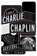Early Charlie Chaplin : The Artist As Apprentice at Keystone Studios
