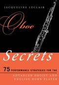 Oboe Secrets : 75 Performance Strategies for the Advanced Oboist and English Horn Player
