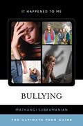 Bullying : The Ultimate Teen Guide