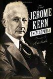 The Jerome Kern Encyclopedia