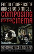 Composing for the Cinema : The Theory and Praxis of Music in Film