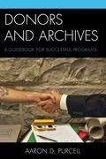 Donors and Archives : A Guidebook for Successful Programs