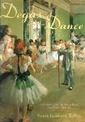 Degas and the Dance The Painter and the Petits Rats, Perfecting Their Art