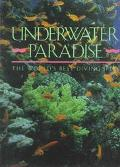 Underwater Paradise: A Guide to the World's Best Diving Sites Through the Lenses of the Fore...