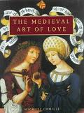 Medieval Art of Love Objects and Subjects of Desire