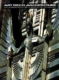 Art Deco Architecture: Design, Decoration, and Detail from the Twenties and Thirties - Patri...