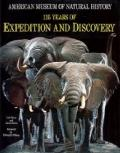 American Museum of Natural History: 125 Years of Expedition and Discovery