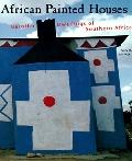 African Painted Houses: Basotho Dwellings of Southern Africa